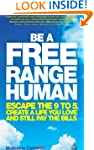 Be a Free Range Human: Escape the 9-5...
