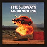 """All Or Nothingvon """"The Subways"""""""