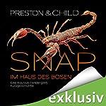 Snap - Im Haus des Bösen: Eine Aloysius-Pendergast-Kurzgeschichte | Douglas Preston,Lincoln Child