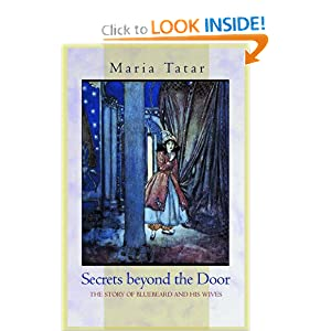 Secrets beyond the Door: The Story of Bluebeard and His Wives Maria Tatar