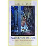 Secrets beyond the Door: The Story of Bluebeard and His Wivesby Maria Tatar