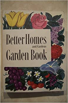 Better homes and gardens garden book a year round guide to practical home gardening first Better homes and gardens planting guide