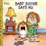 Baby Sister Says No (Look-Look)