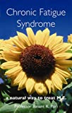 Chronic Fatigue Syndrome: A Natural Way to Treat M.E.