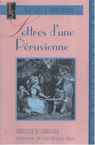 Lettres D'une Peruvienne (MLA Texts & Translations) ...
