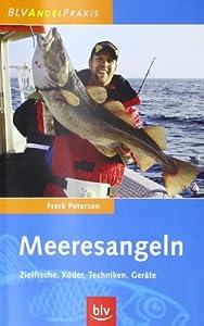 Meeresangeln: Zielfische, Köder, Techniken, Geräte - Blv Buchverlag