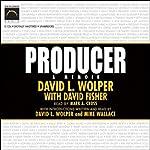 Producer: A Memoir   David L Wolper