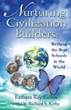 img - for Nurturing Civilization Builders: Birthing The Best Schools In The World book / textbook / text book