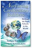 Nurturing Civilization Builders: Birthing The Best Schools In The World