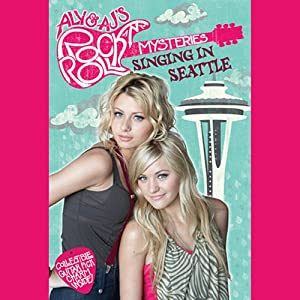 Singing in Seattle: Aly & AJ's Rock N Roll Mysteries, Book 3 | [Tracey West, Katherine Knoll]