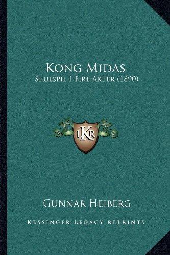 Kong Midas: Skuespil I Fire Akter (1890)