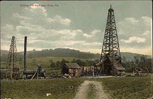 Drilling oil well near Knox, Pennsylvania, 1911
