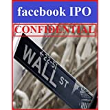 Facebook IPO confidential: how to get rich with the IPO of the century ~ Mark Einberg