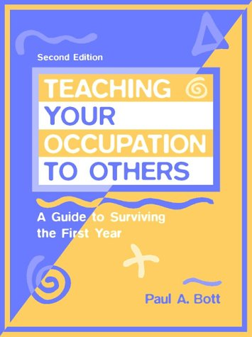 Teaching Your Occupation to Others: A Guide to Surviving...