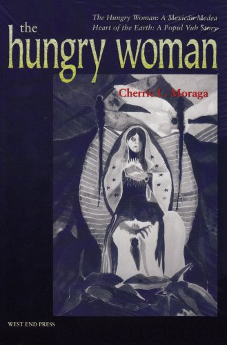 The Hungry Woman: The Hungry Woman: A Mexican Medea and...