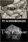 Gnomus & The 7th House