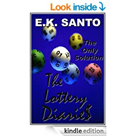 The Lottery Diaries: Book One -- The Only Solution