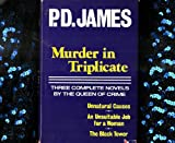 MURDER IN TRIPLICATE: Unnatural Causes; An Unsuitable Job for a Woman; The Black
