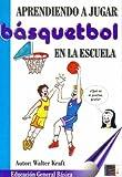 Aprendiendo a Jugar Basquetbol En La Escuela (Spanish Edition)