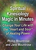 img - for Spiritual Kinesiology Magic in Minutes: Change Your life With the