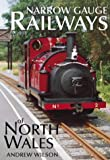 Narrow Gauge Railways of North Wales
