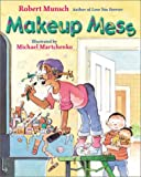 Makeup Mess (0439187710) by Robert Munsch