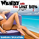 Wendy and the Lost Boys: A Wendy Darlin Comedy Mystery (       UNABRIDGED) by Barbara Silkstone Narrated by Nicole Colburn