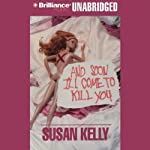 And Soon I'll Come to Kill You: A Liz Connors Mystery | Susan Kelly