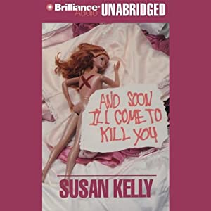 And Soon I'll Come to Kill You Audiobook