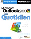 Microsoft outlook 2000 - au quotidien...