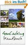 Geocaching Handbuch: Verstecken und F...