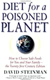 Diet for a Poisoned Planet: How to Choose Safe Foods for You and Your Family - The Twenty-first Century Edition