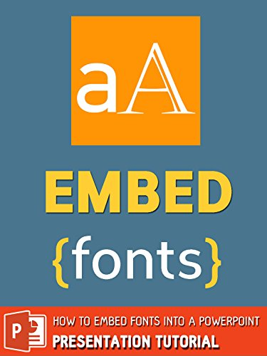 How To Embed Fonts Into a PowerPoint Presentation Tutorial