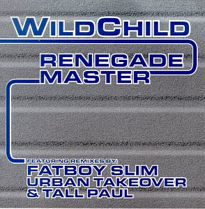 Wildchild - Renegade Master [Remixes] - Zortam Music