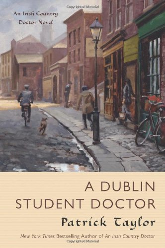 A Dublin Student Doctor: An Irish Country Novel (Irish Country Doctor)