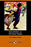 Hans Brinker; Or, the Silver Skates (Dod (1406509612) by Dodge, Mary Mapes
