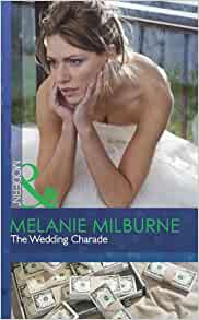The Wedding Charade. Melanie Milburne (Mills & Boon Modern