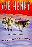 Beneath the Ashes: An Alaska Mystery (Alaska Mysteries) (0380976625) by Henry, Sue