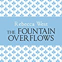 The Fountain Overflows Audiobook by Rebecca West Narrated by Harriet Carmichael