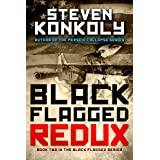 Black Flagged Redux (The Black Flagged Technothriller Series Book 2) ~ Steven Konkoly