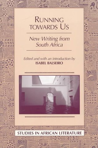 Running towards Us: New Writing from South Africa