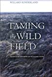 Willard Sunderland Taming the Wild Field: Colonization and Empire on the Russian Steppe
