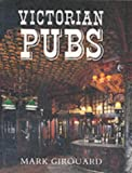 Victorian Pubs (0300032013) by Mark Girouard