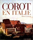 Corot en Italie (French Edition) (2070115259) by Galassi, Peter