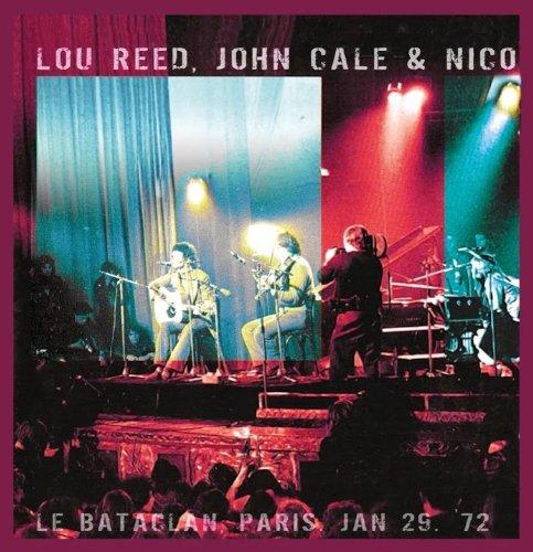 Lou Reed & John Cale & Nico『Le Bataclan Paris Jan 29, '72』