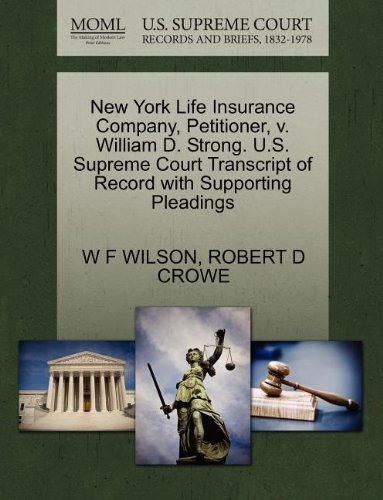 new-york-life-insurance-company-petitioner-v-william-d-strong-us-supreme-court-transcript-of-record-
