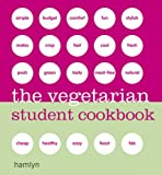Hamlyn The Vegetarian Student Cookbook (Hamlyn Cookery)