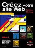 echange, troc  - Créez votre site Web, édition DeLuxe (+ 1 CD-Rom)