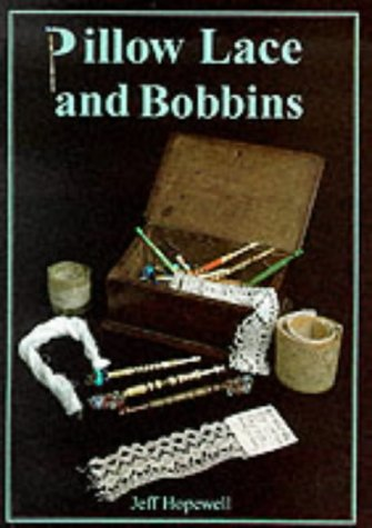 Pillow Lace and Bobbins (Shire Book)