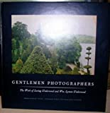 img - for Gentlemen Photographers: The Work of Loring Underwood and Wm. Lyman Underwood book / textbook / text book